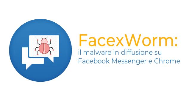 FacexWorm: il malware in diffusione su Facebook Messenger e Chrome